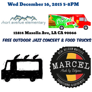 los angeles food trucks short avenue elementary winter holiday jazz concert free things to do holiday culver city marina del rey venice